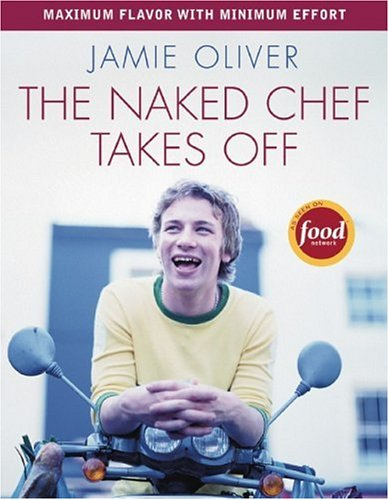 The Naked Chef Takes Off (2005) (Book) written by Jamie Oliver
