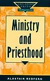 Ministry and Priesthood, Alastair Redfern, 0232523398