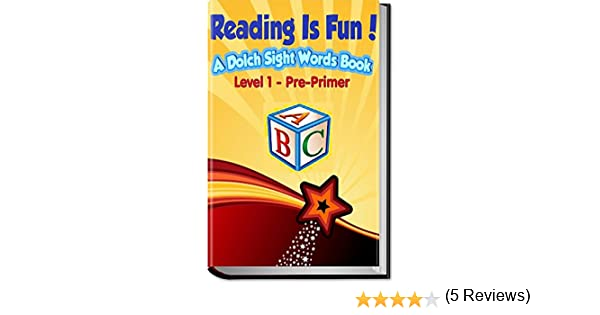 Reading Is Fun!: A Dolch Sight Words Book - Level 1 - Pre-Primer ...