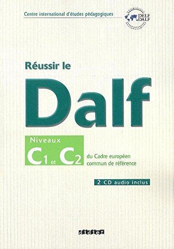 Read Online Reussir Le Delf/Dalf 2005 Edition: Niveaux C1-C2 & CD Audio (2) by Didier (2007-09-17) ebook