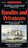 img - for Bandits and Privateers: Canada in the Age of Gunpowder (Goodread Biographies) by Ed Butts (1988-01-01) book / textbook / text book