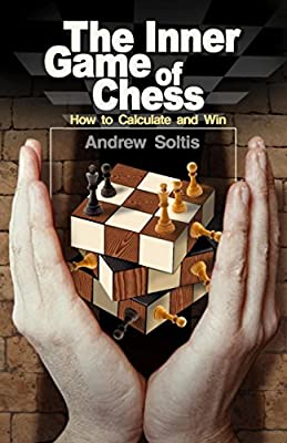 The Inner Game of Chess: How to Calculate and Win