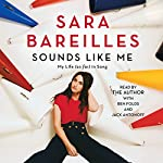 Sounds Like Me: My Life (So Far) in Song | Sara Bareilles