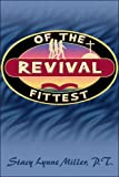 Revival of the Fittest, Stacy Lynne Miller P.T., 1424144124