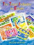 img - for The Travel Industry in Britain by Pauline Horner (1991-07-06) book / textbook / text book
