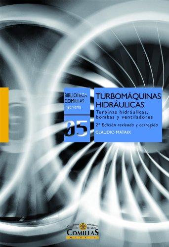 Descargar Libro Turbomáquinas Hidráulicas: Turbinas Hidráulicas, Bombas, Ventiladores Claudio Mataix Plana
