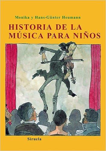 Historia de la música para niños: 160 Las Tres Edades: Amazon.es: Heumann, Monika, Heumann, Hans-Günter, Schürmann, Andreas, Gago, Luis: Libros
