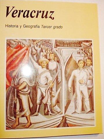 Veracruz: Historia y Geografia Tercer grado Various