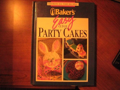 Bakers Easy Cut-Up Party Cakes (Favorite All Time Recipes)