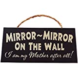 Mirror Mirror On The Wall I am my mother after all! Wood Sign for Wall Decor or Gift -- PERFECT GIFT FOR A MOM!!!