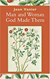 Man and Woman, God Made Them, Jean Vanier, 0809145553