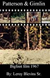 Patterson & Gimlin Bigfoot film 1967: Patterson & Gimlin Bigfoot film 1967
