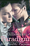 The Billionaire's Paradigm: His Absolute Purpose (A Contemporary Romance Novel)