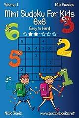 Mini Sudoku For Kids 6x6 - Easy to Hard - Volume 1 - 145 Puzzles
