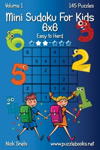 Mini Sudoku For Kids 6x6 - Easy to Hard - Volume 1 - 145 Puzzles