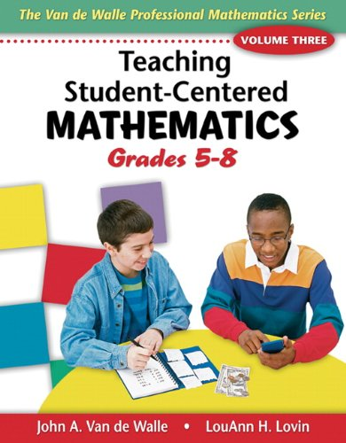 Teaching Student-Centered Mathematics: Grades 5-8, Vol. 3