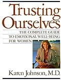 Trusting Ourselves, Karen Johnson, 0871134470