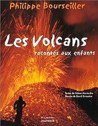 Les volcans racontés aux enfants par Hélène Montardre