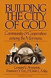 Building the City of God, Leonard J. Arrington and Feramorz Y. Fox, 0252062353