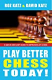 img - for Play Better Chess Today! book / textbook / text book