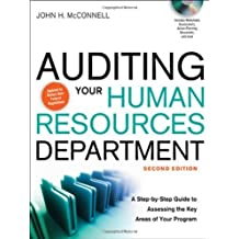 Auditing Your Human Resources Department: A Step-by-Step Guide to Assessing the Key Areas of Your Program 2nd edition by McConnell, John H. (2011) Hardcover