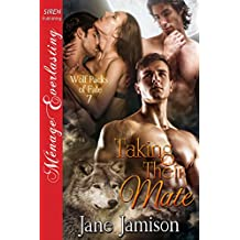 Taking Their Mate [Wolf Packs of Fate 7] (Siren Publishing Menage Everlasting)