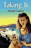 Taking It, Michael Cadnum, 0670861308