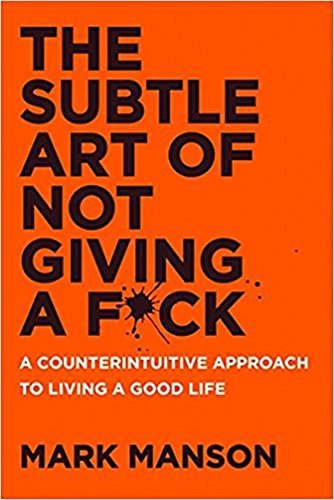[By Mark Manson] The Subtle Art of Not Giving a F*ck (Paperback) [2017] by Mark Manson (Author) (Paperback)