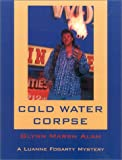 Cold Water Corpse (Luanne Fogarty Mysteries)