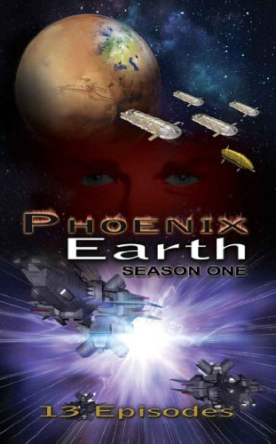 Phoenix Earth: The Complete First Season