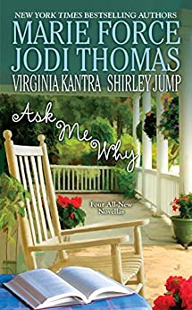 Ask Me Why by [Thomas, Jodi, Force, Marie, Jump, Shirley, Kantra, Virginia]