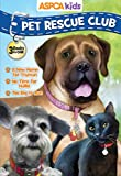 ASPCA Kids Pet Rescue Club Collection: Best of Dogs and Cats: A New Home for Truman, No Room for Hallie, Too Big to Run