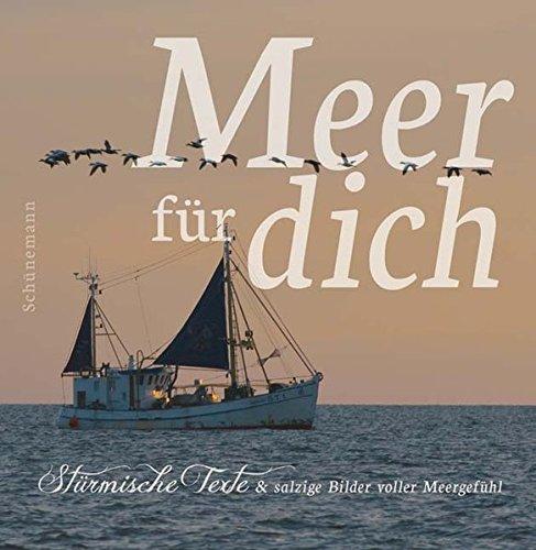 Meer für dich: Stürmische Texte & salzige Bilder voller Meergefühl