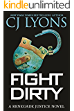 Fight Dirty (Renegade Justice Thrillers Book 1)