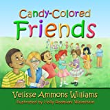 Candy-Colored Friends, Velisse/Ammons Williams, 1933324880