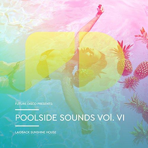 Various Artists - Future Disco Presents: Poolside Sounds, Vol. VI (2017) [WEB FLAC] Download