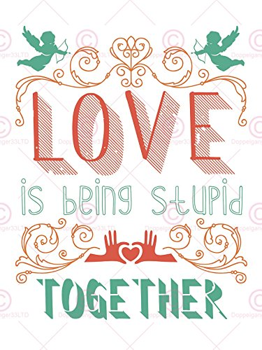 Quote Word Art Typography Motivation Stupid Love Valery Large Print