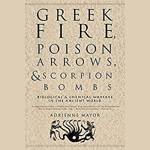 Greek Fire, Poison Arrows, & Scorpion Bombs Audiobook