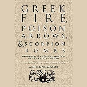 Greek Fire, Poison Arrows, & Scorpion Bombs Hörbuch
