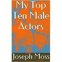 My Top Ten Male Actors