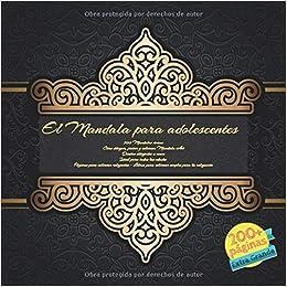 Amazon Com El Mandala Para Adolescentes 200 Mandalas Unicos