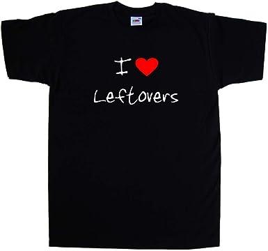 I Love Heart Leftovers T-Shirt