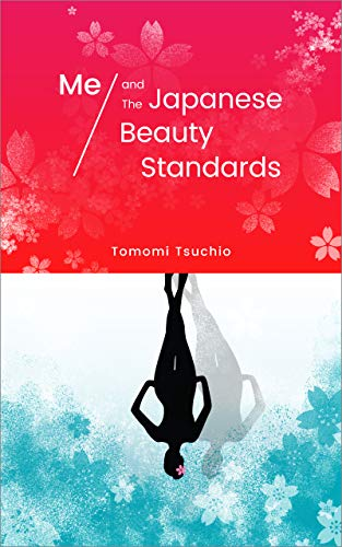 The ME AND THE JAPANESE BEAUTY STANDARDS by Tomomi Tsuchio travel product recommended by Tomomi Tsuchio on Pretty Progressive.