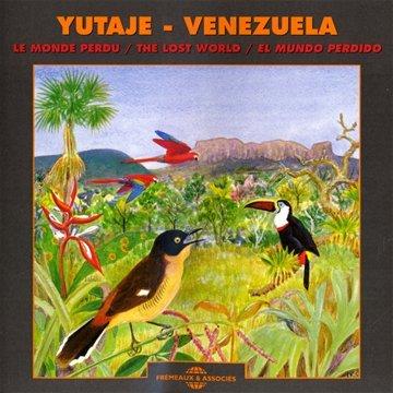 Yutaje Venezuela: Lost World by Fremeaux & Assoc. Fr