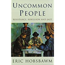Uncommon People: Resistance, Rebellion and Jazz (English Edition)