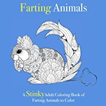 Farting Animals: A Stinky Adult Coloring Book of Farting Animals to Color