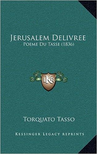 Jerusalem Delivree Poeme Du Tasse 1836 Amazones