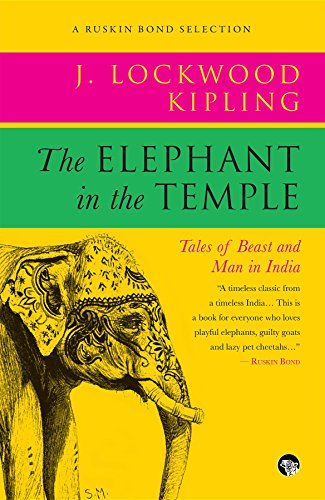 The Elephant in the Temple: Tales of Beast and Man in India (Ruskin Bond Selections) (Raj Elephant)