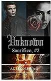 Unknown (Sacrifice, #2)