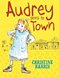 Audrey Goes to Town, Christine Harris, 1921272678